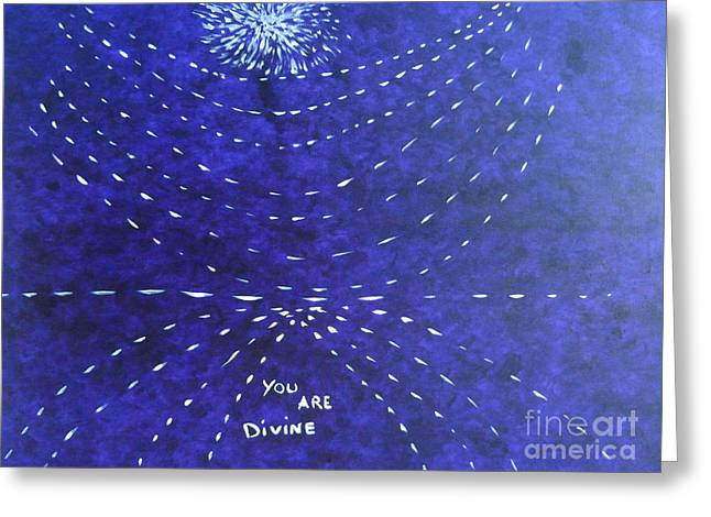 You Are Divine Greeting Card by Piercarla Garusi