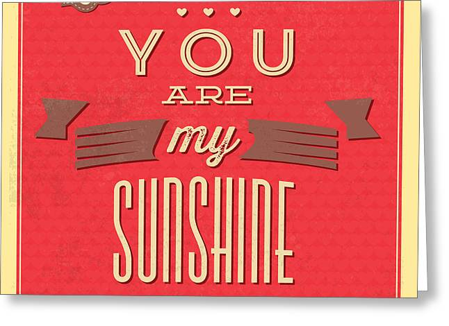 You Are My Sunshine Greeting Card by Naxart Studio