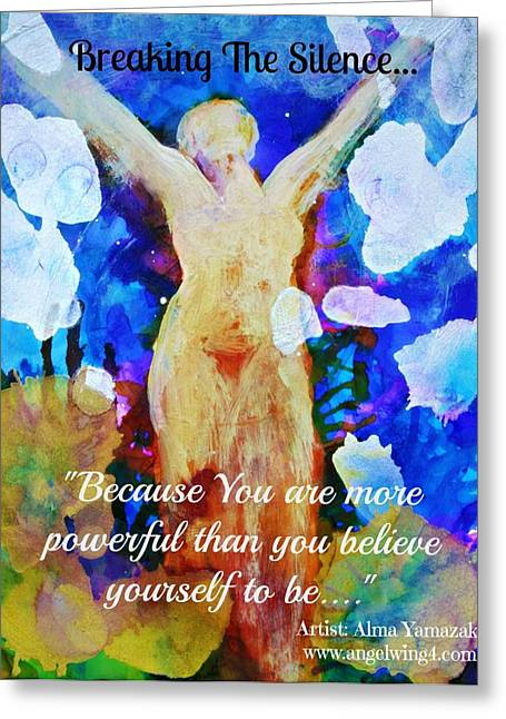 You Are Powerful Greeting Card by Alma Yamazaki