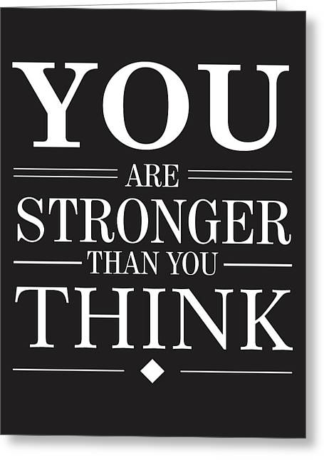You Are Stronger Than You Think Greeting Card