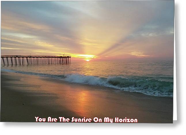 You Are The Sunrise Greeting Card