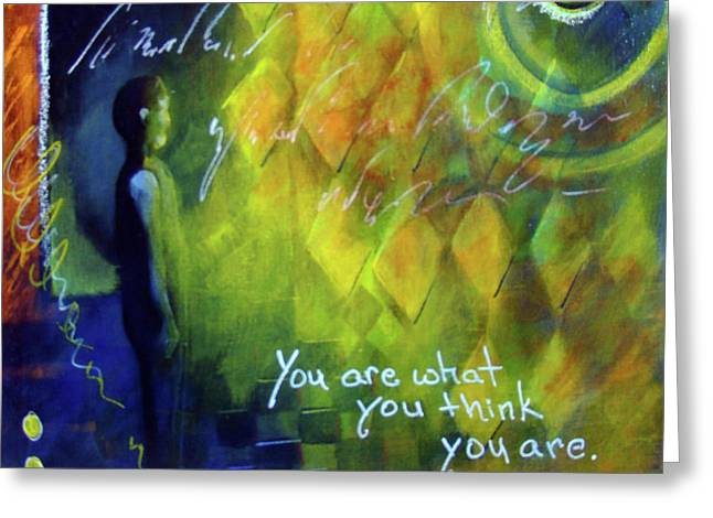 You Are What You Think Greeting Card