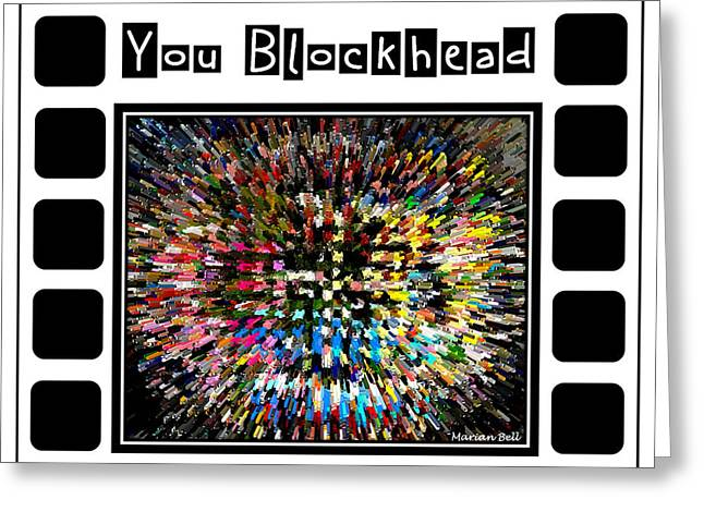 You Blockhead Poster Greeting Card by Marian Bell