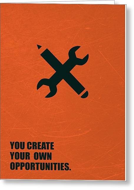 You Create Your Own Opportunities Corporate Start-up Quotes Poster Greeting Card by Lab No 4