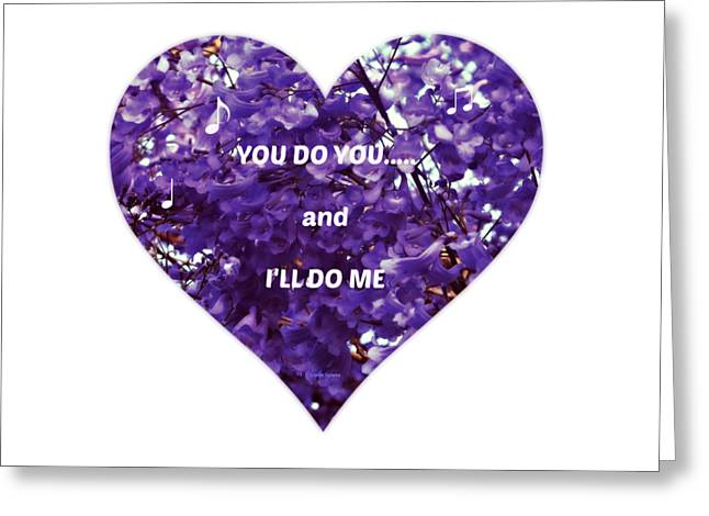 You Do You And I'll Do Me Greeting Card