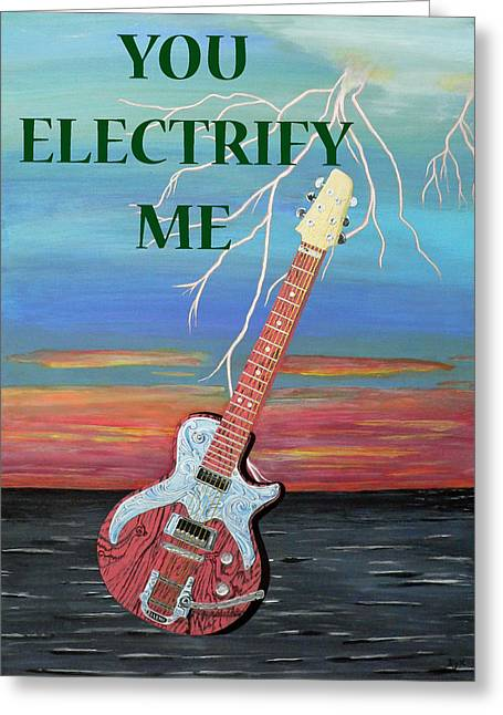 You Electrify Me Greeting Card