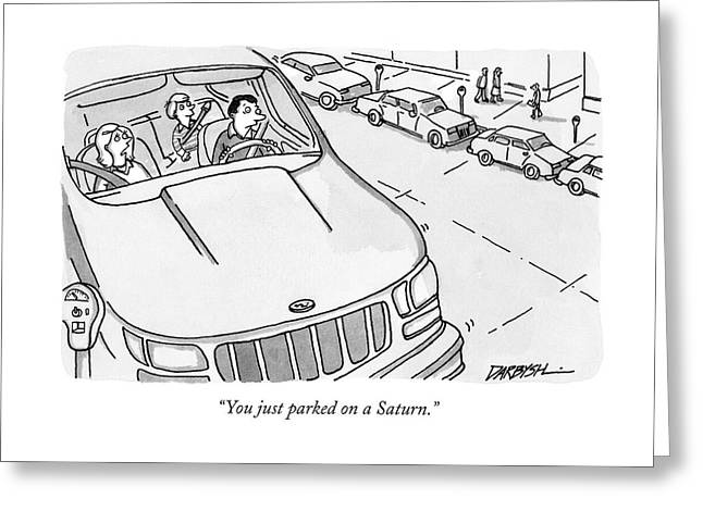 You Just Parked On A Saturn Greeting Card