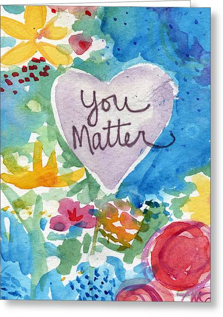Greeting Card featuring the mixed media You Matter Heart And Flowers- Art By Linda Woods by Linda Woods