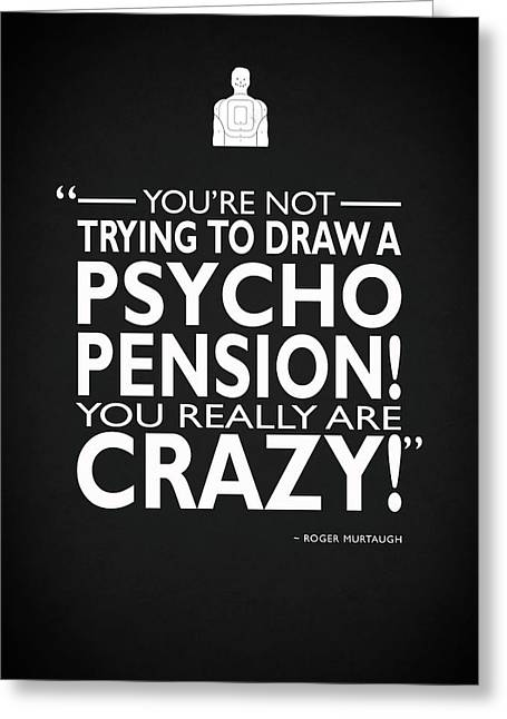 You Really Are Crazy Greeting Card by Mark Rogan