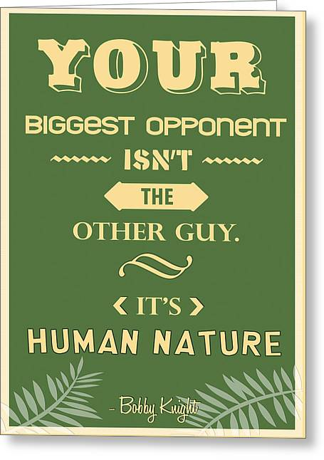 Your Biggest Opponent Isnt The Other Guy Bobby Knight Basketball Quotes Greeting Card
