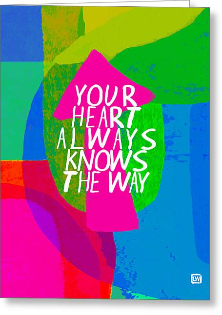Your Heart Always Knows The Way Greeting Card by Lisa Weedn
