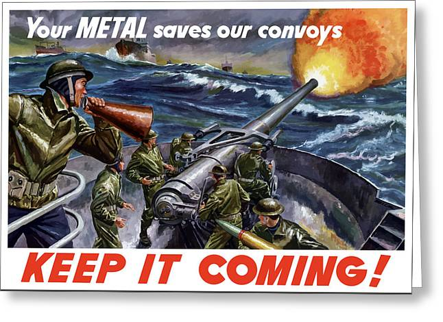 Your Metal Saves Our Convoys Greeting Card by War Is Hell Store