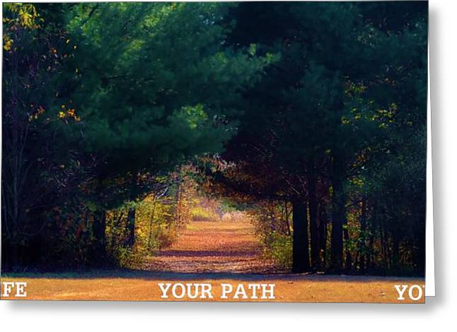Your Path Your Way Greeting Card by Michelle McPhillips
