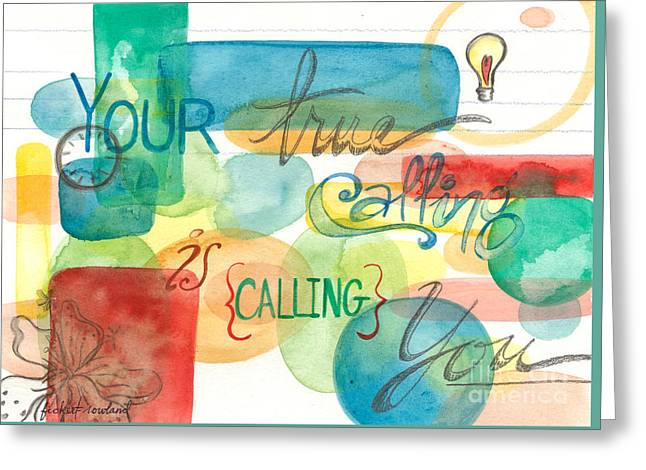 Greeting Card featuring the painting Your True Calling by Erin Fickert-Rowland