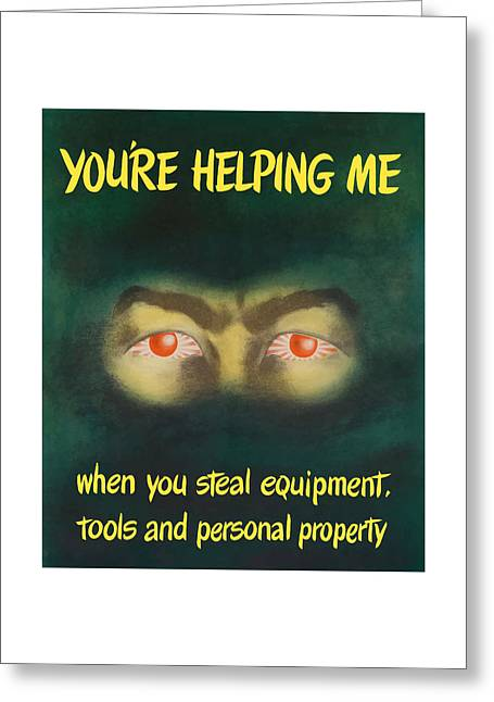 You're Helping Me When You Steal Equipment Greeting Card by War Is Hell Store