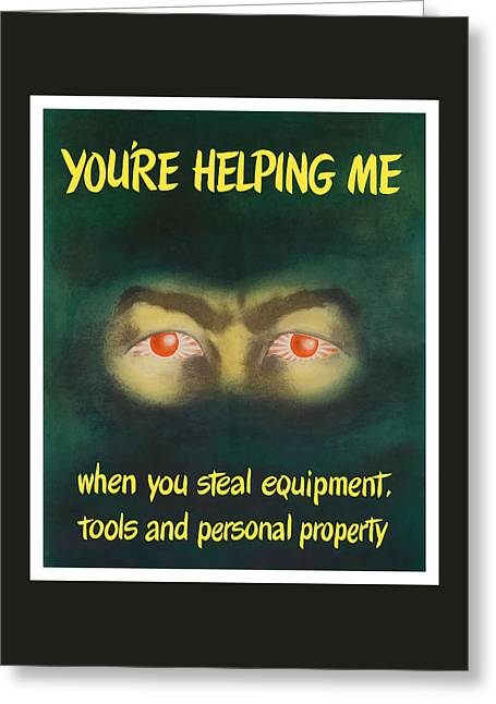 You're Helping Me When You Steal Equipment Greeting Card