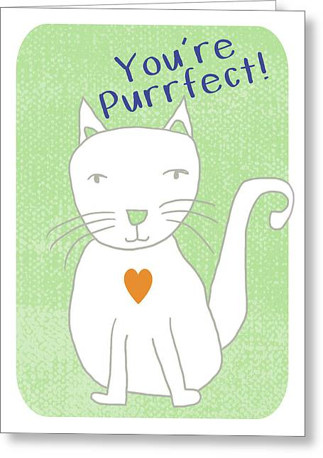 You're Purrfect- Art By Linda Woods Greeting Card by Linda Woods