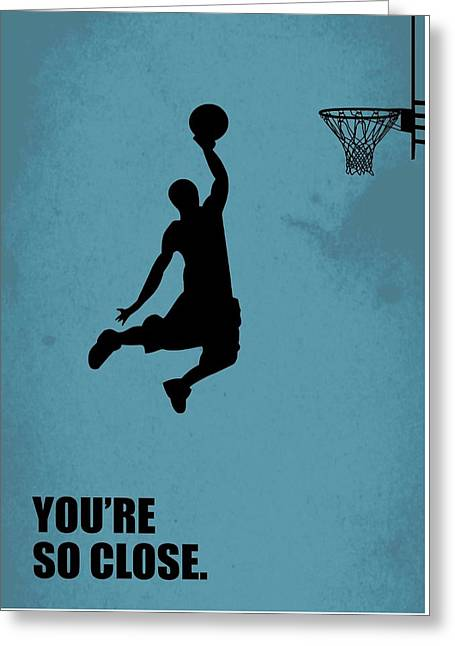 You're So Close Inspirational Quotes Poster Greeting Card by Lab No 4