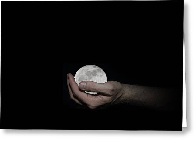 You've Got The Whole Moon In Your Hand Greeting Card