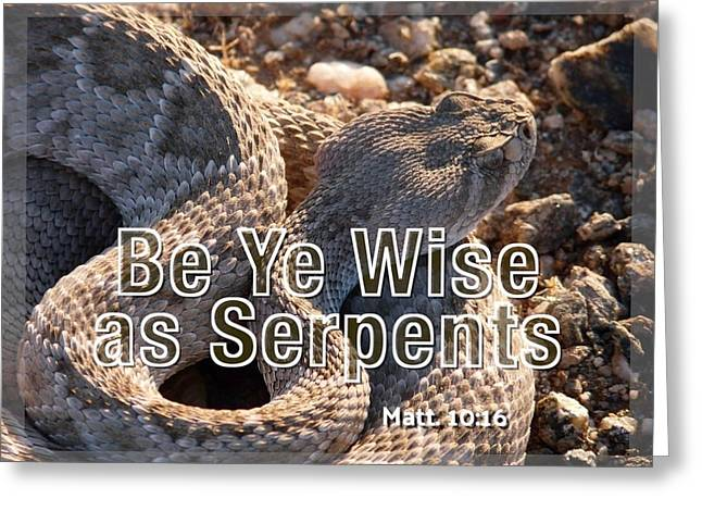 Be Ye Wise As Serpents Greeting Card
