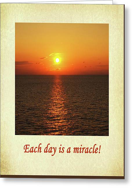 Each Day Is A Miracle Greeting Card