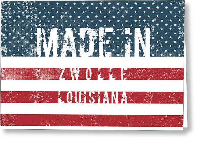 Made In Zwolle, Louisiana Greeting Card