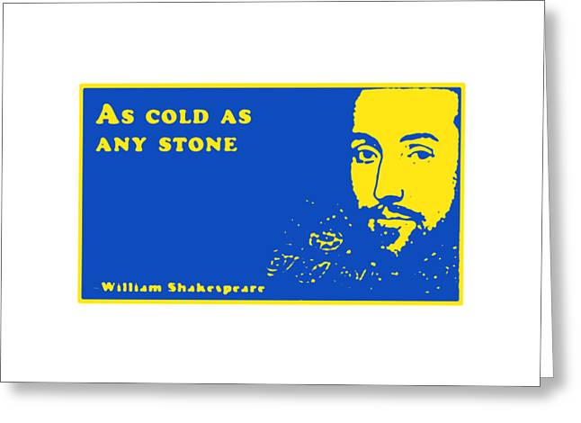 As Cold As Any Stone #shakespeare #shakespearequote Greeting Card