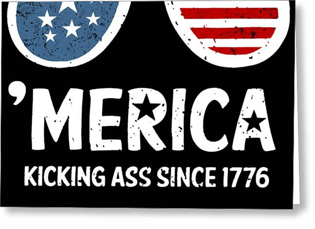 4th Of July Merica Kicking Ass Since Patriotic Usa Patriotic Greeting Card