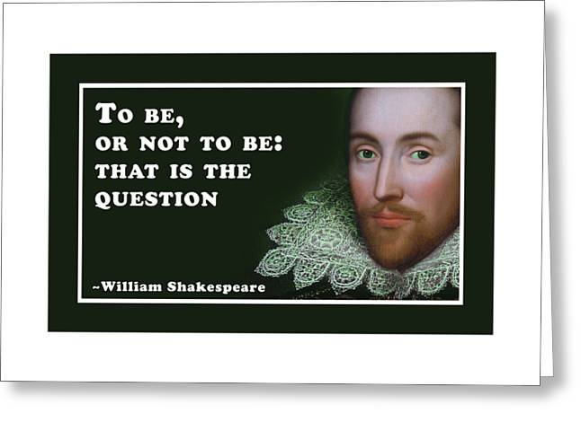 To Be Or Not To Be #shakespeare #shakespearequote Greeting Card