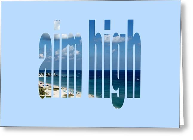 Aim High Greeting Card