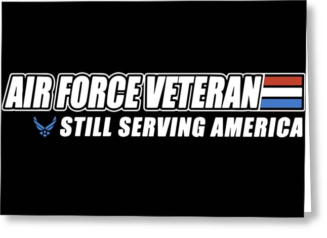 Ait Force Veteran Still Serving America Coutry Stronger Veteran Greeting Card