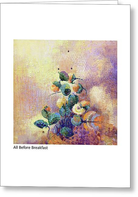 All Before Breakfast Greeting Card by Betsy Derrick
