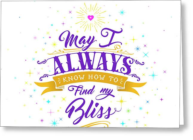 Always Find My Bliss Greeting Card