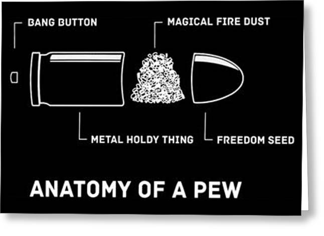 Anatomy Of A Pew Gun Rights Molon Labe Funny Pew Pew Life Mens Top Patriotic Greeting Card