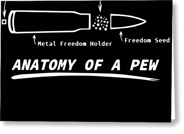 Anatomy Of A Pew Shirt Gun Rights Molon Labe Funny Pew Pew Life Patriotic Veteran Greeting Card