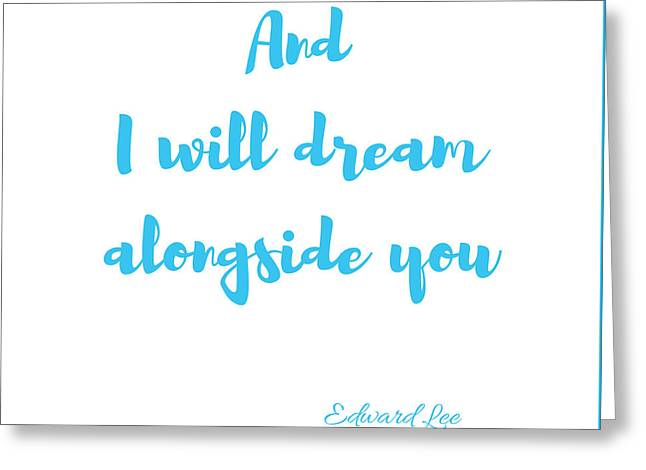 Greeting Card featuring the digital art And I Will Dream by Edward Lee
