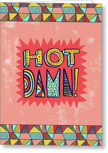Hot Damn Greeting Card