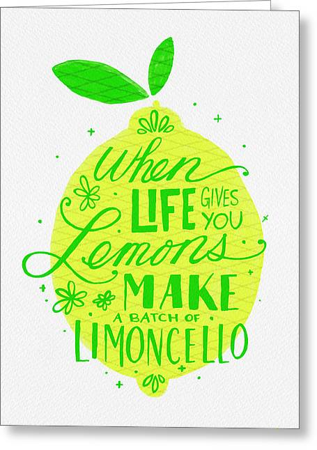 When Life Gives You Lemons Make A Batch Of Limoncello Greeting Card
