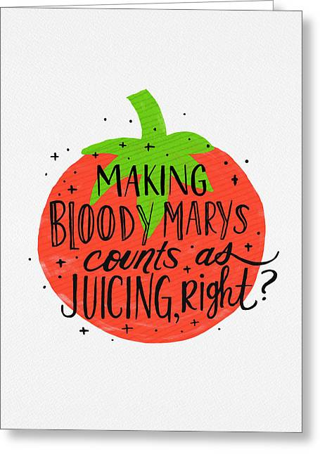 Making Bloody Marys Counts As Juicing Right Greeting Card