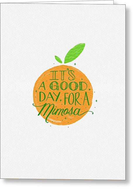 It Is A Good Day For A Mimosa Greeting Card