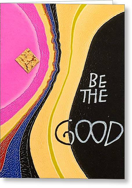Be The Good Greeting Card