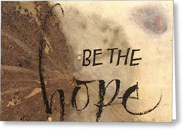 Be The Hope Greeting Card