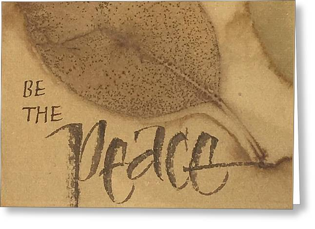 Be The Peace Greeting Card