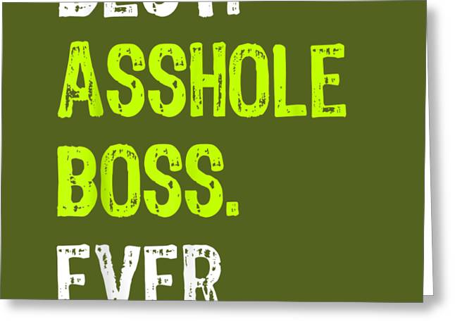 Best Asshole Boss Ever Funny Boss's Day Gift T-shirt Greeting Card