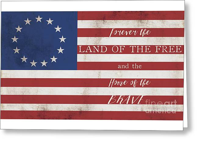 Betsy Ross Flag Land Of Free Home Of Brave Greeting Card