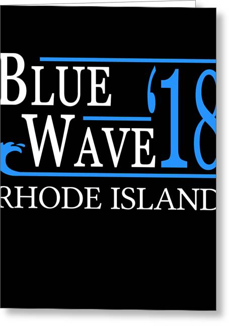 Blue Wave Rhode Island Vote Democrat 2018 Greeting Card