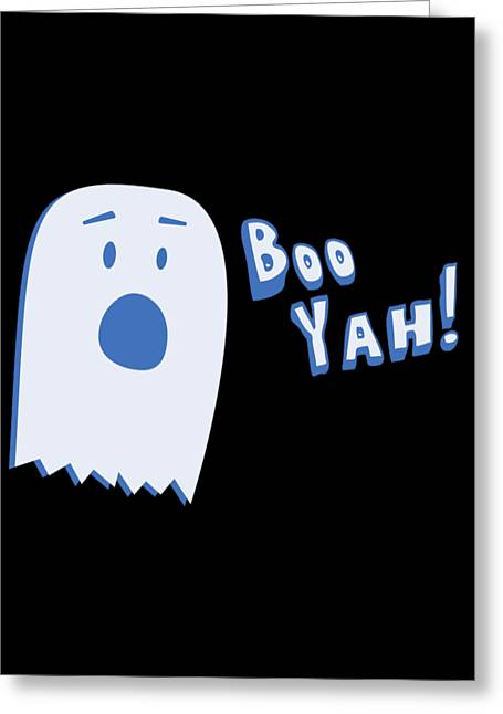 Greeting Card featuring the digital art Booyah Funny Halloween Ghost by Flippin Sweet Gear