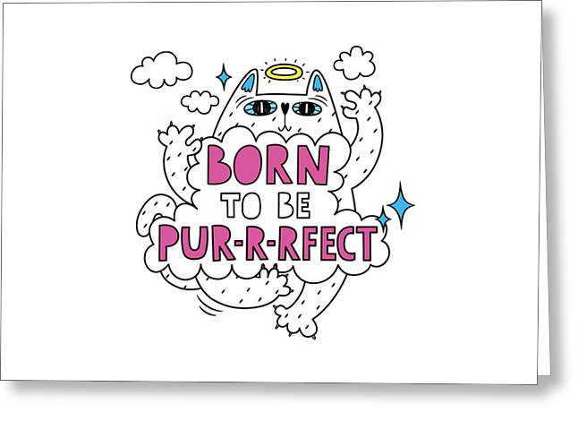 Born To Be Purrrfect - Baby Room Nursery Art Poster Print Greeting Card