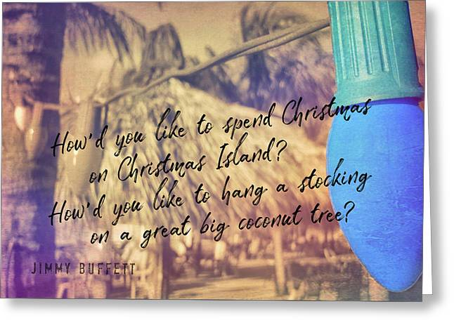 Greeting Card featuring the photograph Christmas Island Quote by JAMART Photography