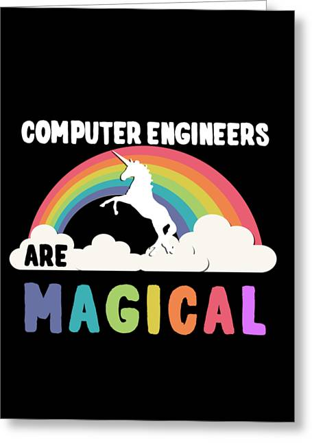 Greeting Card featuring the digital art Computer Engineers Are Magical by Flippin Sweet Gear